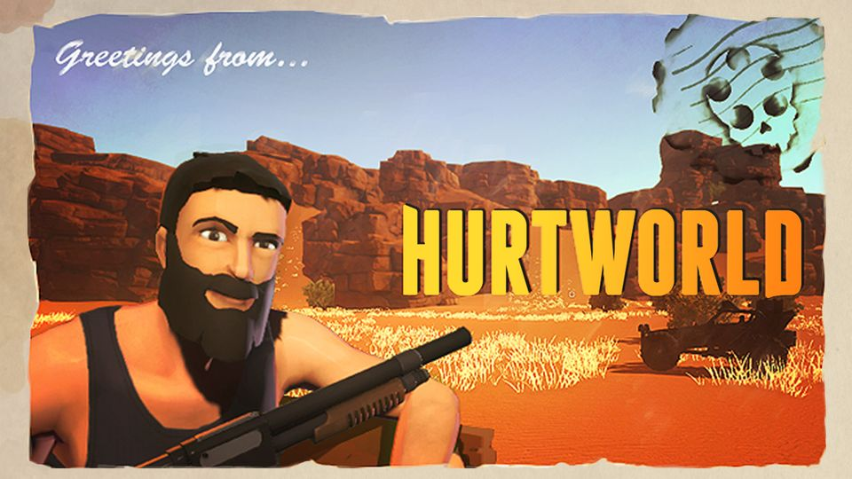 Greetings from Hurtworld